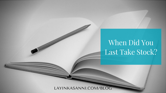 When Did You Last Take Stock?