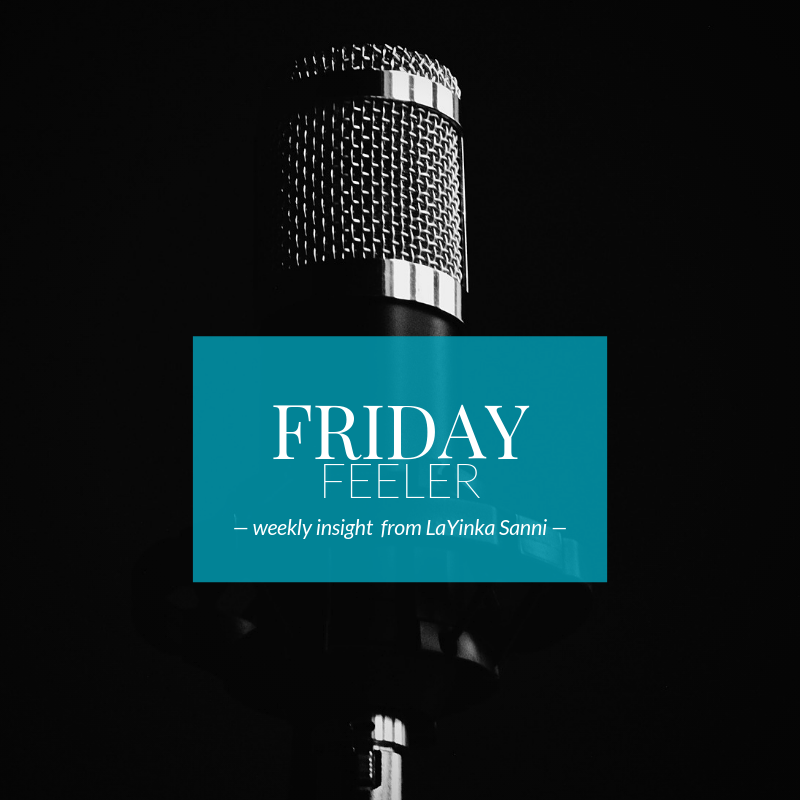 Friday Feelers with LaYinka Sanni